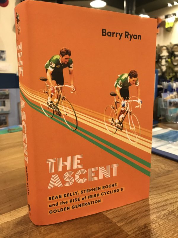 The Ascent Sean Kelly Stephen Roche Irish cycling book